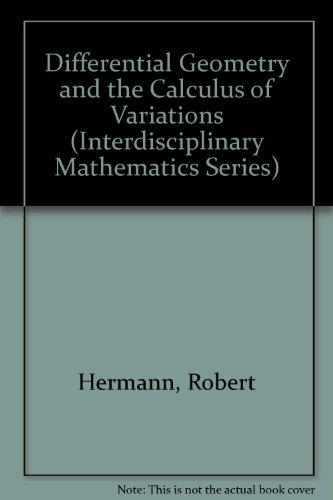 Differential Geometry and the Calculus of Variations (Interdisciplinary Mathematics Series)