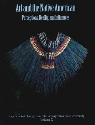 Art and the Native American Perceptions, Reality, and Influences