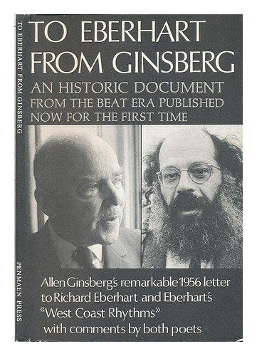 To Eberhart from Ginsberg : A Letter About Howl