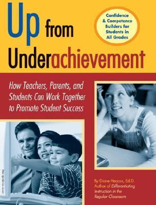 Up from Underachievement How Teachers, Students, and Parents Can Work Together to Promote Student Success