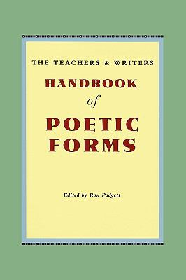 Teachers and Writers Handbook of Poetic Forms