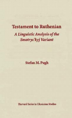 Testament to Ruthenian A Linguistic Analysis of the Smotryc'Kyj Variant