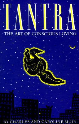 Tantra The Art of Conscious Loving