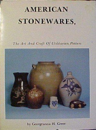 American Stonewares the Art and Craft of Utilitarian Potters