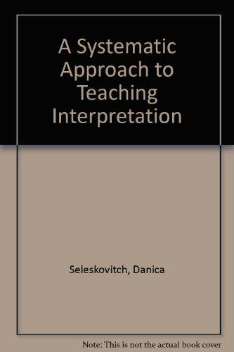 A Systematic Approach to Teaching Interpretation