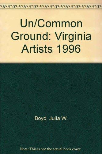 Un/Common Ground: Virginia Artists 1996