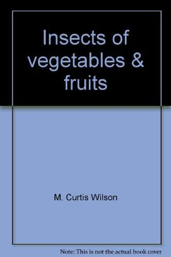 Insects of vegetables & fruits (Practical insect pest management series)