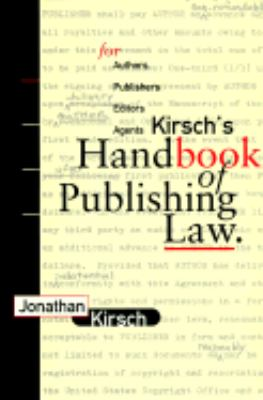 Kirsch's Handbook of Publishing Law: For Authors, Publishers, Editors, and Agents - Jonathan Kirsch - Paperback - 1st edition