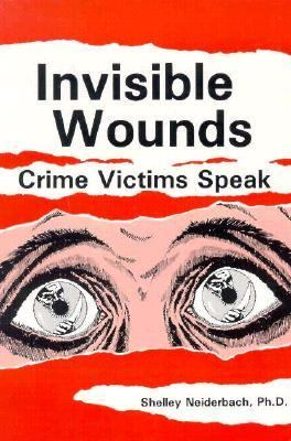 Invisible Wounds Crime Victims Speak