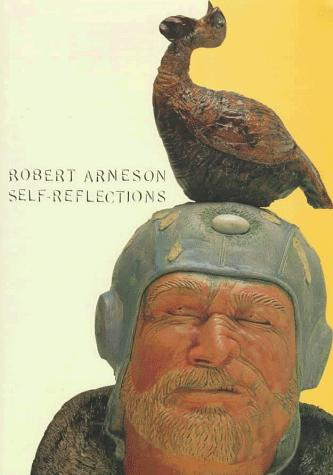 Robert Arneson: Self-Reflections