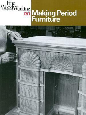 Fine Woodworking on Making Period Furniture 37 Articles