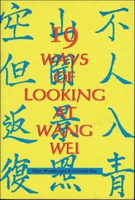 Nineteen Ways of Looking at Wang Wei How a Chinese Poem Is Translated