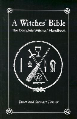 Witches' Bible The Complete Witches Handbook