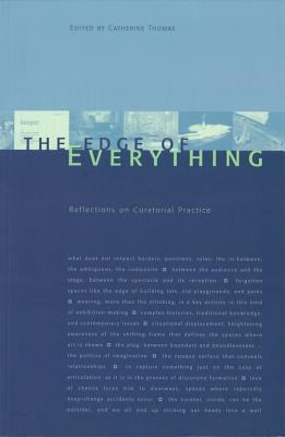 Edge of Everything Reflections on Curatorial Practice