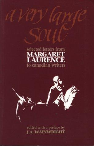 A Very Large Soul: Selected Letters of Margaret Laurence