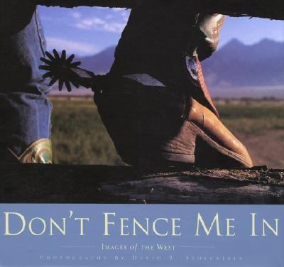 Don't Fence Me in Images of the Spirit of the West