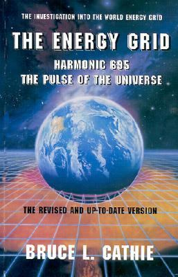 Energy Grid Harmonic 695, the Pulse of the Universe  The Investigation into the World Energy Grid