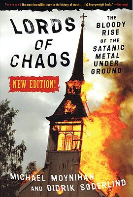 Lords of Chaos The Bloody Rise of the Satanic Metal Underground