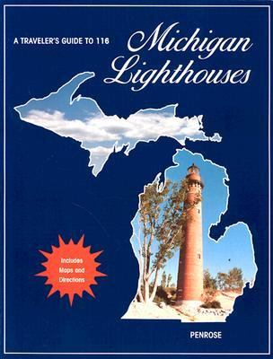 Traveler's Guide to 116 Michigan Lighthouses