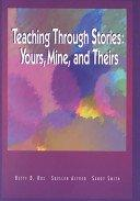 Teaching Through Stories: Yours, Mine, and Theirs