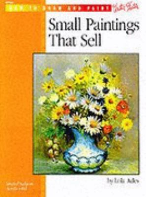 Small Paintings That Sell - Lola Ades - Paperback