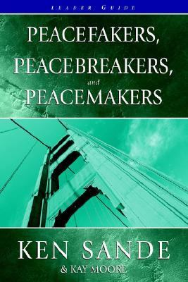 Peacefakers, Peacebrakers, Peacemakers Leader Guide
