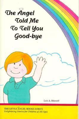 Angel Told Me to Tell You Good-Bye