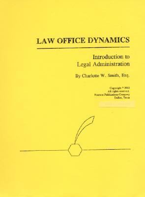 Law Office Dynamics An Introduction to Legal Administration