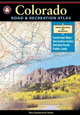 Benchmark Colorado Road and Recreation Atlas 3rd edition (Benchmark Maps: Colorado)