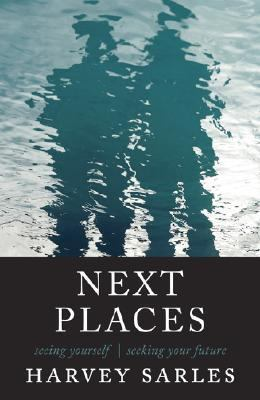 Next Places Seeing Yourself  Seeking Your Future