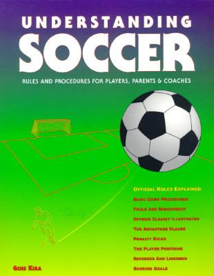 Understanding Soccer Rules & Procedures for Players, Parents & Coaches