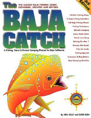 Baja Catch A Fishing & Camping Manual for Mexico's Baja California Peninsula