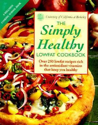 Simply Healthy Over 250 Lowfat Recipes Rich in the Antioxidant Vitamins That Keep You Healthy