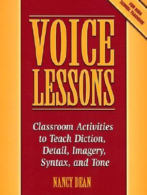 Voice Lessons Classroom Activities to Teach Diction, Detail, Imagery, Syntax, and Tone