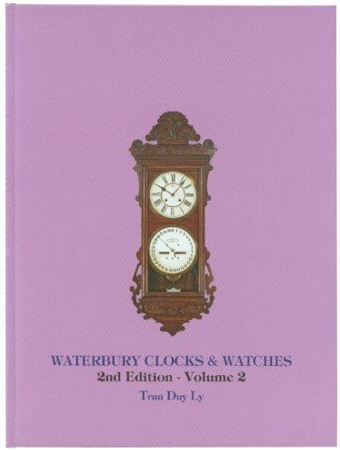Waterbury Clocks & Watches 2nd Edition, Volume 2
