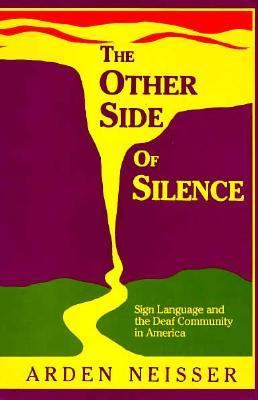 Other Side of Silence Sign Language and the Deaf Community in America