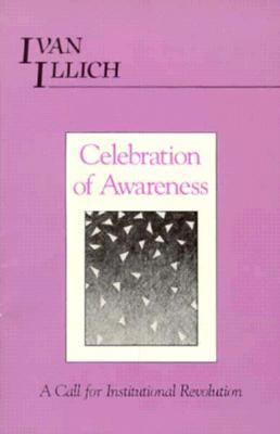 Celebration of Awareness: A Call for Institutional Revolution