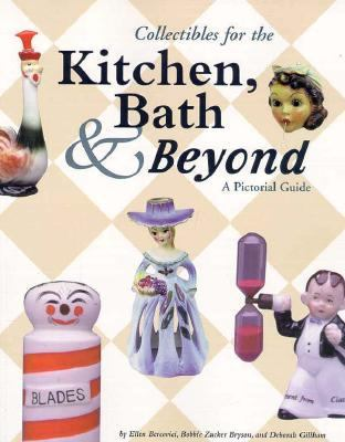 Collectibles for the Kitchen, Bath and Beyond