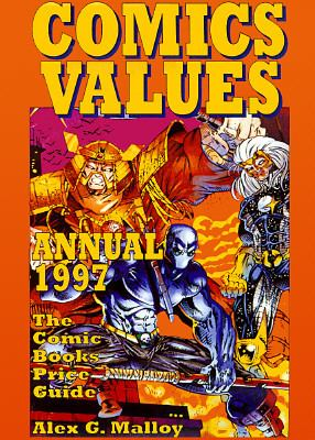 Comics Values Annual 1997 The Comics Books Price Guide