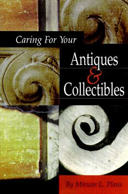 Caring for Your Antiques and Collectibles
