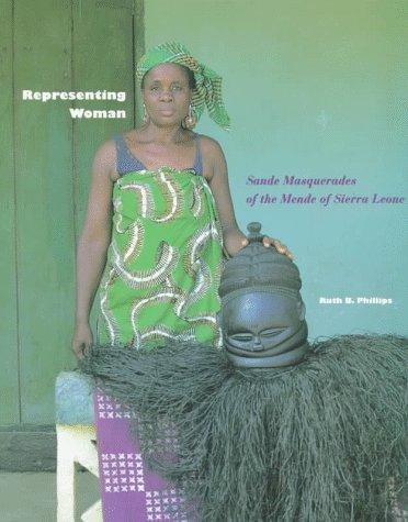 Representing Woman: Sande Masquerades of the Mende of Sierra Leone