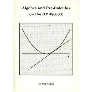 Algebra & Pre-Calculus on the HP 48G/GX