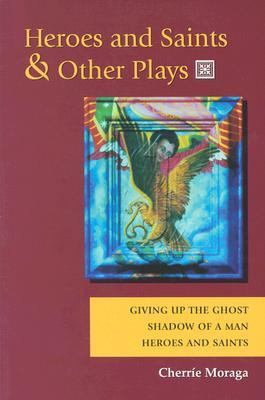 Heroes and Saints & Other Plays Giving Up the Ghost, Shadow of a Man, Heroes and Saints