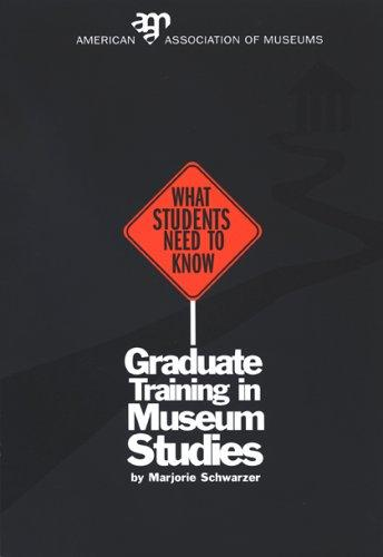 What Students Need To Know: Graduate Training in Museum Studies