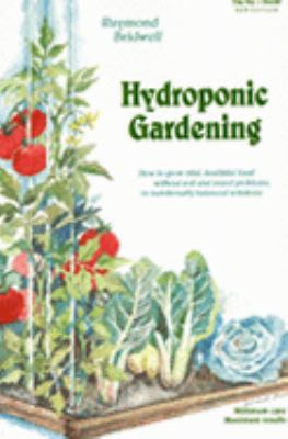 "Hydroponic Gardening The ""Magic"" of Modern Hydroponics for the Home Gardener"