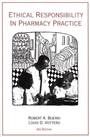 Ethical Responsibility in Pharmacy Practice, Second Edition
