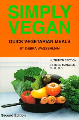 Simply Vegan: Quick Vegetarian Meals - Debra Wasserman - Paperback