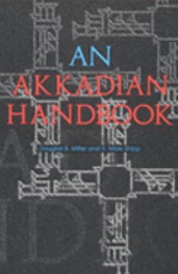 Akkadian Handbook Paradigms, Helps, Logograms and Sign Lists