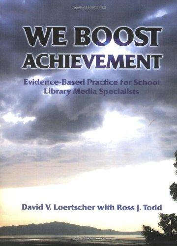 We Boost Achievement!: Evidence Based Practice For School Library Media Specialists