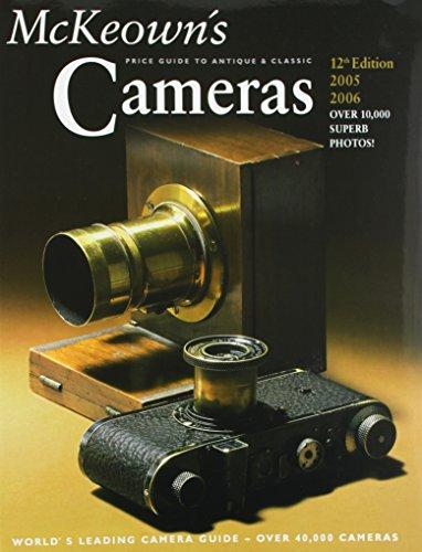 McKeown's Price Guide To Antique & Classic Cameras 2005-2006 (Price Guide to Antique and Classic Cameras)